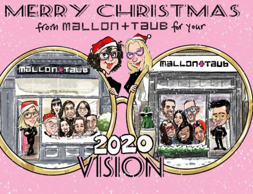 Merry Christmas from Mallon+Taub For your 2020 Vision